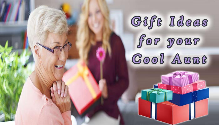 Surprise Gift Ideas For Your Cool Aunt Give On Her Special